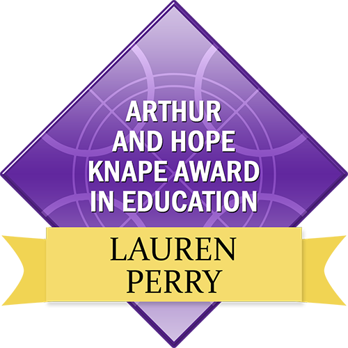 Arthur and Hope Knape Award in Education: Lauren Perry